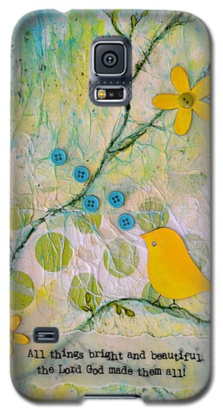 All Things Bright And Beautiful Galaxy S5 Case by Carla Parris