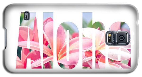 Aloha Tropical Plumeria Typography Galaxy S5 Case