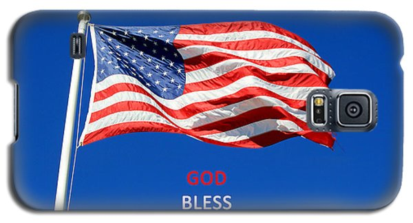 Galaxy S5 Case featuring the photograph American Flag - God Bless America by Barbara West