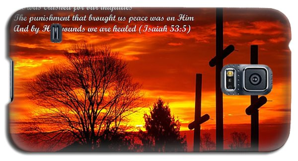 ...and By His Wounds We Are Healed - Isaiah 53.5 Galaxy S5 Case