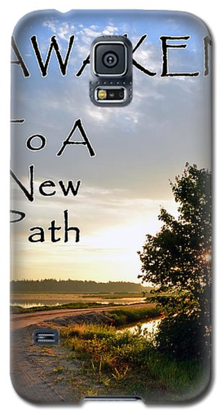 Awaken To A New Path Galaxy S5 Case