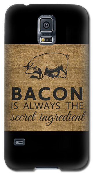 Bacon Is Always The Secret Ingredient Galaxy S5 Case