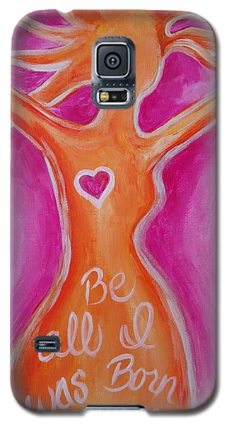 Galaxy S5 Case featuring the painting Be All I Was Born To Be by Leslie Manley