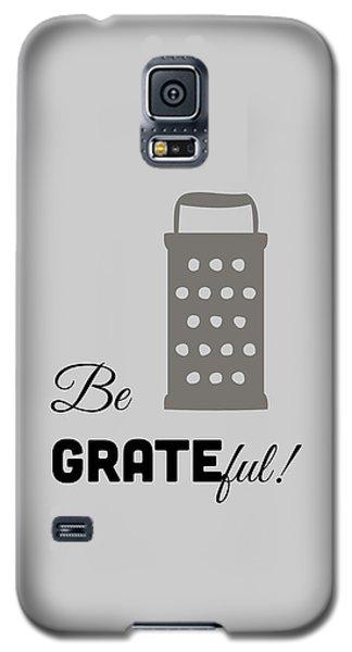 Be Grateful Galaxy S5 Case