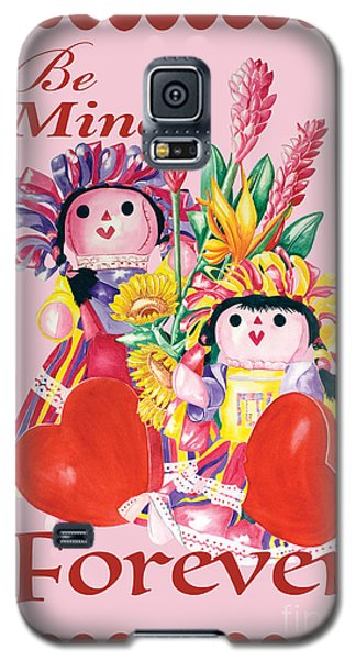 Be Mine-forever Galaxy S5 Case