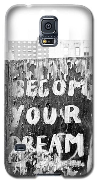 Become Your Dream Galaxy S5 Case