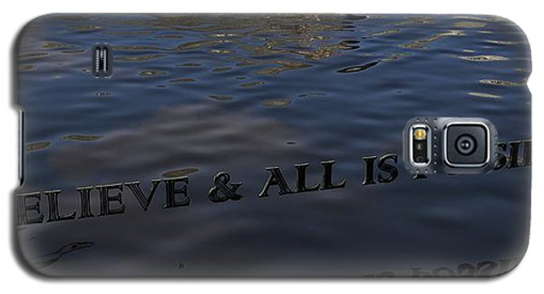 Believe And All Is Possible Galaxy S5 Case