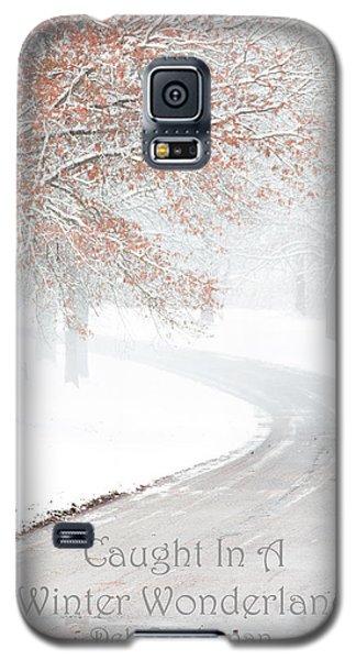 Caught In A Winter Wonderland Galaxy S5 Case