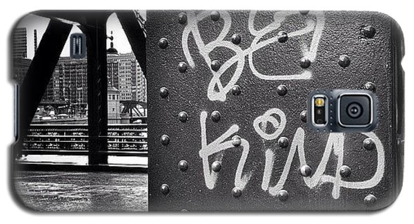 Place Galaxy S5 Case - Be Kind Graffiti On A Chicago Bridge by Paul Velgos