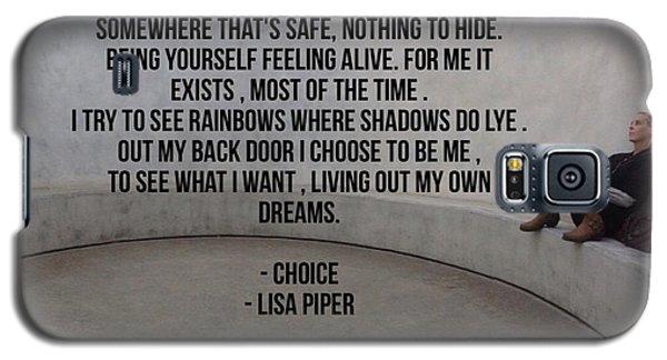 Choice Galaxy S5 Case by Lisa Piper