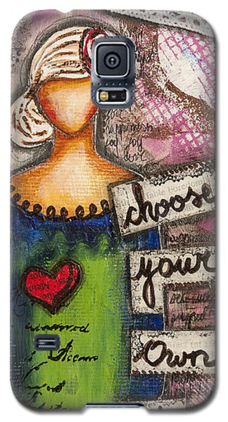 Galaxy S5 Case featuring the mixed media Choose Your Own Story Inspirational Mixed Media Folk Art  by Stanka Vukelic
