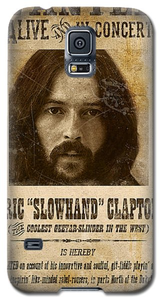 Eric Clapton Galaxy S5 Case - Clapton Wanted Poster by Gary Bodnar