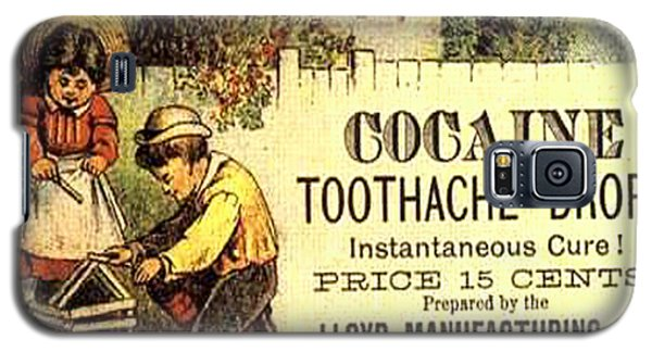 Galaxy S5 Case featuring the photograph Cocaine Toothache Drops Advertisement Around 1900 by Merton Allen