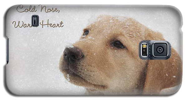 Cold Nose Warm Heart Galaxy S5 Case