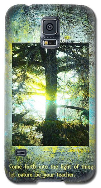 Come Into The Light With Nature Galaxy S5 Case