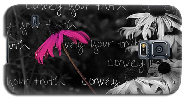 Galaxy S5 Case featuring the photograph Convey Your Truth by Lauren Radke