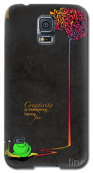Creativity Is Intelligence Having Fun Galaxy S5 Case