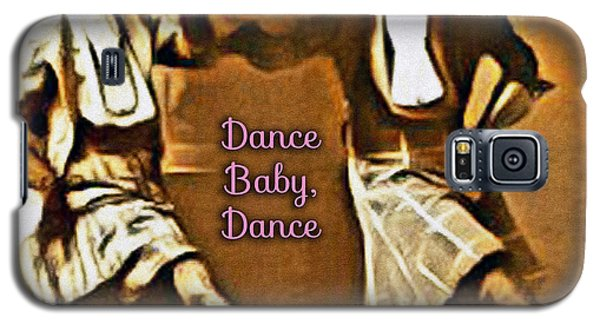 Dance Baby Dance Galaxy S5 Case
