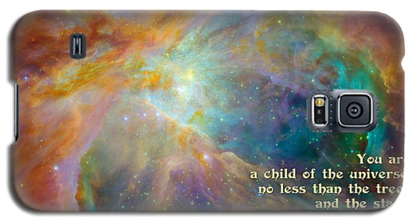 Galaxy S5 Case featuring the digital art Desiderata - Child Of The Universe - Space by Ginny Gaura