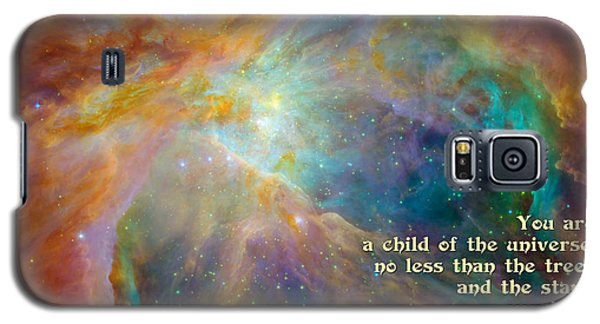 Desiderata - Child Of The Universe - Space Galaxy S5 Case