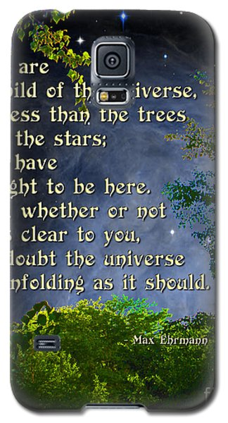 Desiderata - Child Of The Universe - Trees Galaxy S5 Case by Ginny Gaura