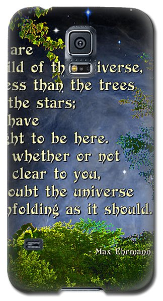 Desiderata - Child Of The Universe - Trees Galaxy S5 Case