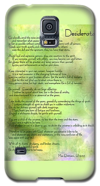 Desiderata - Inspirational Poem Galaxy S5 Case