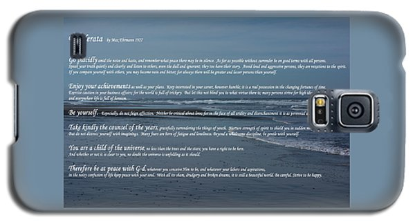 Desiderata  Galaxy S5 Case by Tikvah\'s Hope