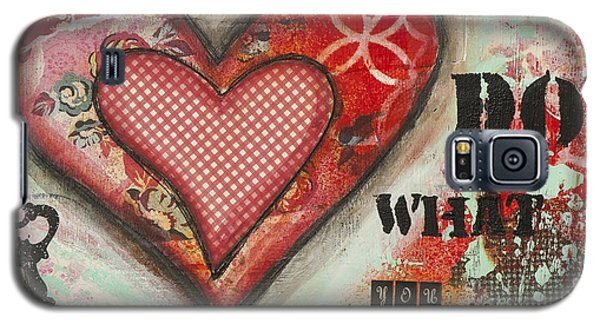 Do What You Love Inspirational Mixed Media Folk Art Galaxy S5 Case