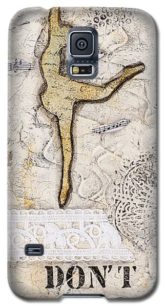Don't Walk Dance Galaxy S5 Case