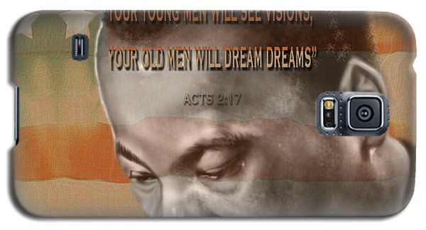 Dream Or Prophecy - Dr Rev Martin  Luther King Jr Galaxy S5 Case