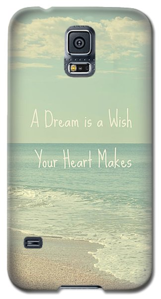Dreams And Wishes Galaxy S5 Case