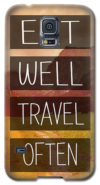 Eat Well Travel Often Galaxy S5 Case by Pati Photography