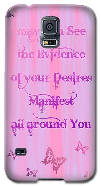 Evidence Of Desire Manifest Galaxy S5 Case