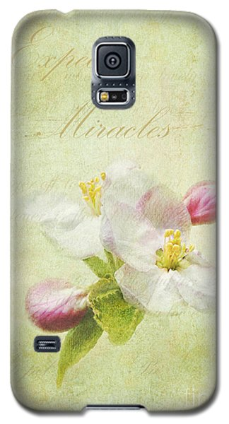 Expect Miracles Galaxy S5 Case by Kathi Mirto