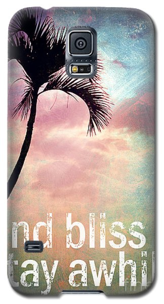 Find Bliss Stay Awhile Galaxy S5 Case