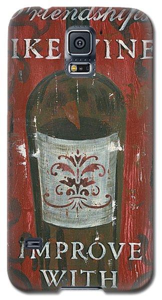 Friendships Like Wine Galaxy S5 Case by Debbie DeWitt