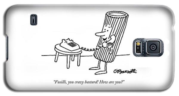 Fusilli You Crazy Bastard How Are You? Galaxy S5 Case