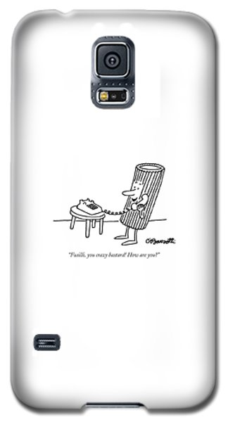 Fusilli You Crazy Bastard How Are You? Galaxy S5 Case
