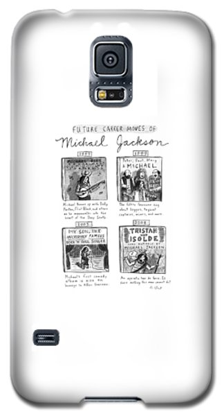 Future Career Moves Of Mickael Jackson Galaxy S5 Case by Roz Chast