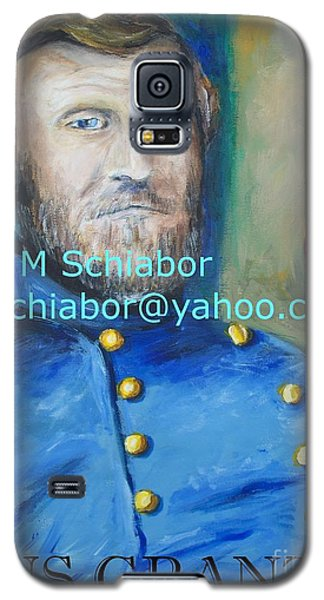 Galaxy S5 Case featuring the painting General Us Grant  by Eric  Schiabor