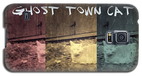 Galaxy S5 Case featuring the photograph Ghost Town Cat by Absinthe Art By Michelle LeAnn Scott