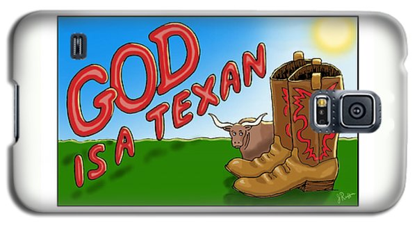 God Is A Texan Galaxy S5 Case by Jerry Ruffin