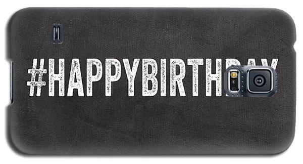 Card Galaxy S5 Case - Happy Birthday Card- Greeting Card by Linda Woods