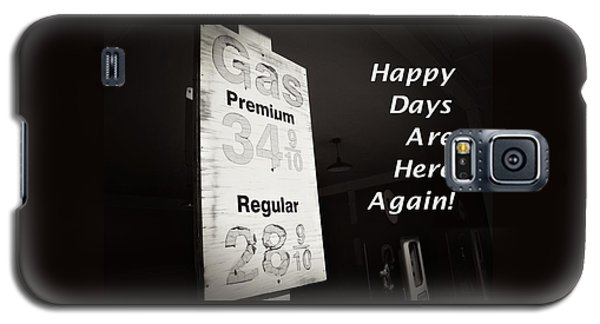 Happy Days Are Here Again Bw Galaxy S5 Case
