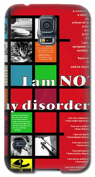 I Am Not My Disorder Galaxy S5 Case