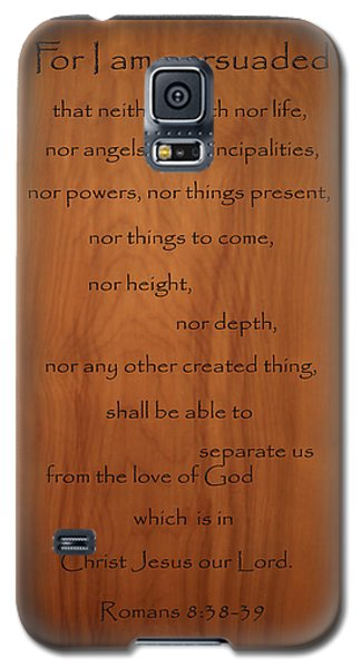 I Am Persuaded Romans Scripture Galaxy S5 Case