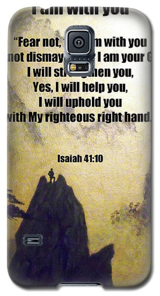 I Am With You Isaiah Forty One Ten Galaxy S5 Case