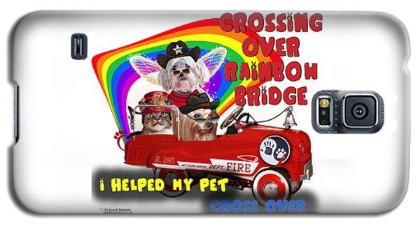 I Helped My Pet Cross Rainbow Bridge Galaxy S5 Case