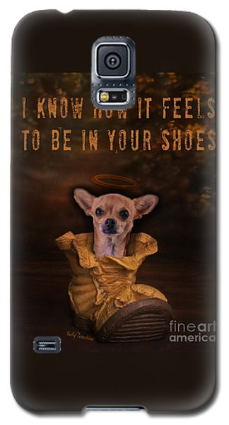 I Know How It Feels To Be In Your Shoes Galaxy S5 Case